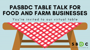 PASBDC Table Talk for Food and Farm Businesses