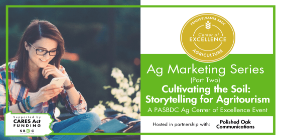 Ag Marketing Series (Part 2): Cultivating the Soil: Storytelling for Agritourism