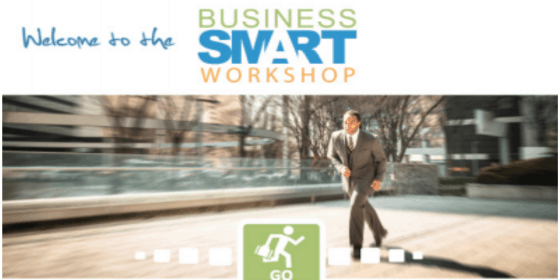 Welcome to the Business Smart Workshop