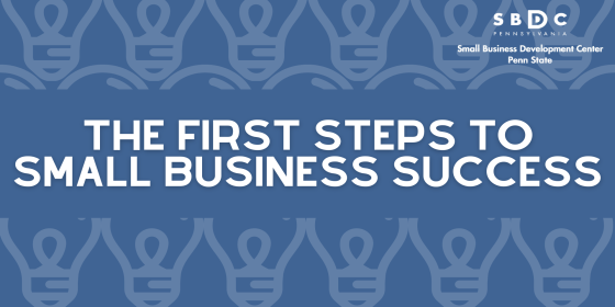 The First Step to Small Business Success