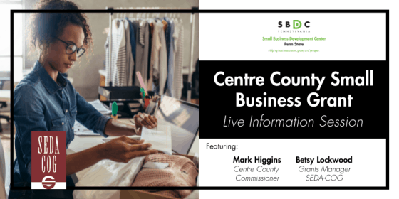 Centre County Small Business Grant: Information Session on July 23 @ 9:00 am - 10:00 am