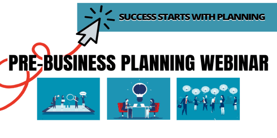 *Webinar* The First Step: Pre-Business Planning