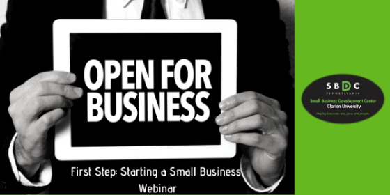 Open for Business - First Step: Starting A Small Business in Pennsylvania